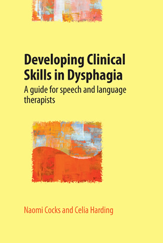 Book cover of Developing Clinical Skills in Dysphagia: A guide for speech and language therapists