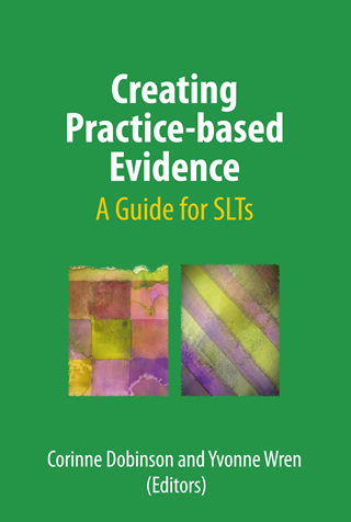 Book cover of Creating Practice-based Evidence: A guide for SLTs