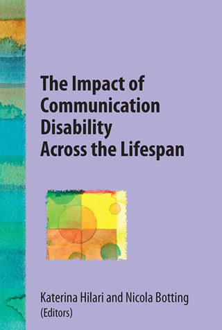 Book cover of The Impact of Communication Disability Across the Lifespan