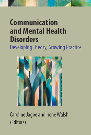 Book cover of Communication and Mental Health Disorders: Developing Theory, Growing Practice