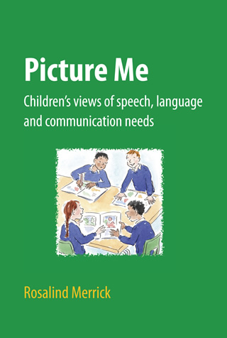 Book cover of Picture Me: Children's Views of Speech, Language and Communication Needs