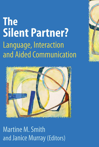 Book cover of The Silent Partner? Language, Interaction and Aided Communication